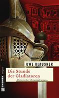 Uwe Klausner: Die Stunde der Gladiatoren ★★★