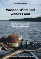Arnulf Heimbach: Wasser, Wind und weites Land