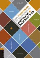 Samuel Vila Ventura: Gran diccionario enciclopédico de anécdotas e ilustraciones