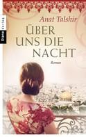 Anat Talshir: Über uns die Nacht ★★★★