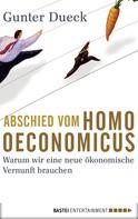Gunter Dueck: Abschied vom Homo Oeconomicus