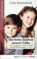 Cathy Rentzenbrink: Das letzte Zeichen unserer Liebe ★★★★★