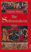 Angeline Bauer: Die Seifensiederin ★★★★★