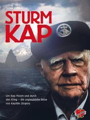 Sturmkap - Um Kap Hoorn und durch den Krieg - die unglaubliche Reise von Kapitän Jürgens
