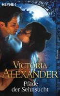 Victoria Alexander: Pfade der Sehnsucht ★★★★