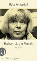 Helga Königsdorf: Hochzeitstag in Pizunda