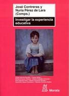 José Contreras Domingo: Investigar la experiencia educativa
