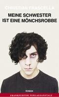 Christian Frascella: Meine Schwester ist eine Mönchsrobbe ★★★