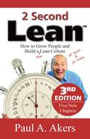 Paul A. Akers: 2 Second Lean - 3rd Edition