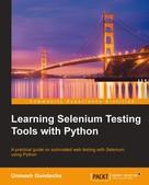 Unmesh Gundecha: Learning Selenium Testing Tools with Python