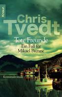 Chris Tvedt: Tote Freunde ★★★★★