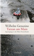 Wilhelm Genazino: Tarzan am Main ★★★★