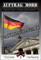 Thomas Herzberg: Auftrag: Mord ! - Deutscher Herbst