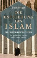 Lutz Berger: Die Entstehung des Islam ★★★★