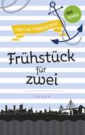 Christian Pfannenschmidt: Freundinnen fürs Leben - Band 7: Frühstück für zwei ★★★★