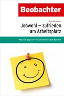 Regula Zellweger: Jobwohl - zufrieden am Arbeitsplatz