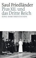 Saul Friedländer: Pius XII. und das Dritte Reich