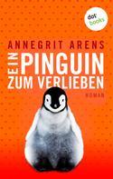 Annegrit Arens: Ein Pinguin zum Verlieben ★★★