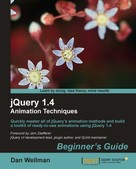 Dan Wellman: jQuery 1.4 Animation Techniques Beginner's Guide