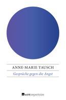 Anne-Marie Tausch: Gespräche gegen die Angst
