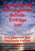 Thomas Schmid: So werden Sie Ihre negativen Schufa-Einträge los!