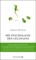 Gabriele Oettingen: Die Psychologie des Gelingens ★★★★