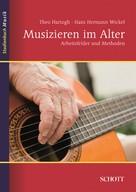 Theo Hartogh: Musizieren im Alter