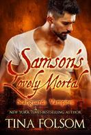 Tina Folsom: Samson's Lovely Mortal (Scanguards Vampires #1) ★★★★★