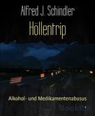 Alfred J. Schindler: Höllentrip ★★★★★