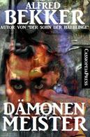 Alfred Bekker: Dämonenmeister (Roman) ★★★
