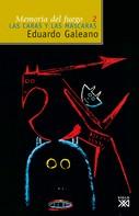 Eduardo H. Galeano: Memoria del fuego, vol. 2