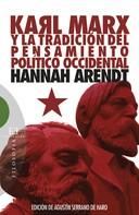 Hannah Arendt: Karl Marx y la tradición del pensamiento político occidental