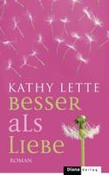 Kathy Lette: Besser als Liebe ★★★★