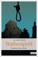 Richard Auer: Walburgisöl ★★★★