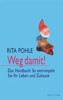 Rita Pohle: Weg damit! ★★★★