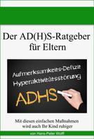 Hans-Peter Wolff: Der AD(H)S-Ratgeber für Eltern ★★