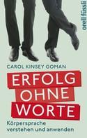 Carol Kinsey-Goman: Erfolg ohne Worte ★★★