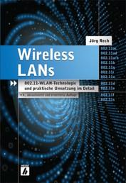 Wireless LANs - 802.11-WLAN-Technologie und praktische Umsetzung im Detail
