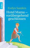 Evelyn Sanders: Hotel Mama - vorübergehend geschlossen ★★★★