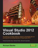 Richard Banks: Visual Studio 2012 Cookbook