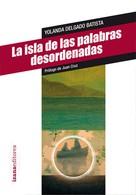 Yolanda Delgado: La isla de las palabras desordenadas