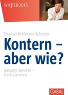 Dagmar Kohlmann-Scheerer: Kontern - aber wie?