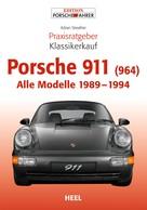 Adrian Streather: Praxisratgeber Klassikerkauf Porsche 911 (964)