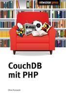 Oliver Kurowski: CouchDB mit PHP