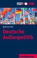 Wolfram Hilz: Deutsche Außenpolitik