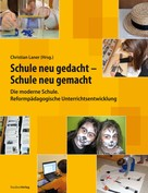 Christian Laner: Schule neu gedacht - Schule neu gemacht