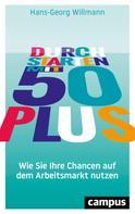 Hans-Georg Willmann: Durchstarten mit 50 plus ★★