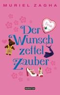 Muriel Zagha: Der Wunschzettelzauber ★★★★