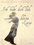 Anny von Panhuys: Ich habe dich lieb, kleine Liane