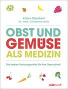 Klaus Oberbeil: Obst und Gemüse als Medizin ★★★